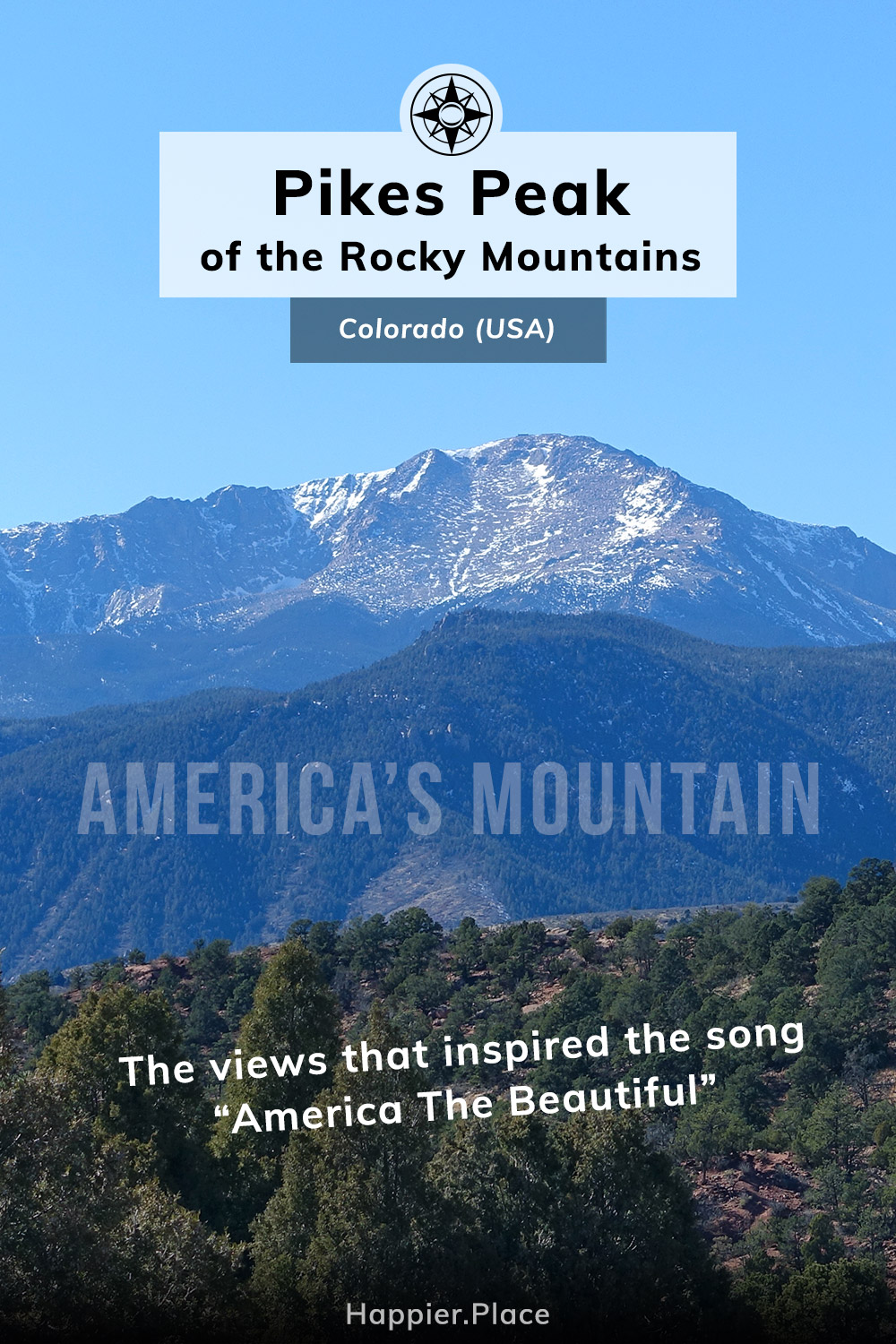 Pikes Peak of the Rocky Mountains, Colorado, Americas Mountain, the views that inspired the song America The Beautiful, HappierPlace