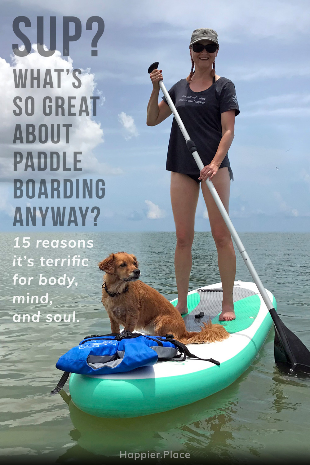 SUP? What\'s So Great About Paddle Boarding Anyway?