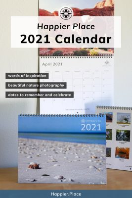 2021 Happier Place calendar featuring nature photography, from bright beaches to deep canyons and full of words of inspiration.