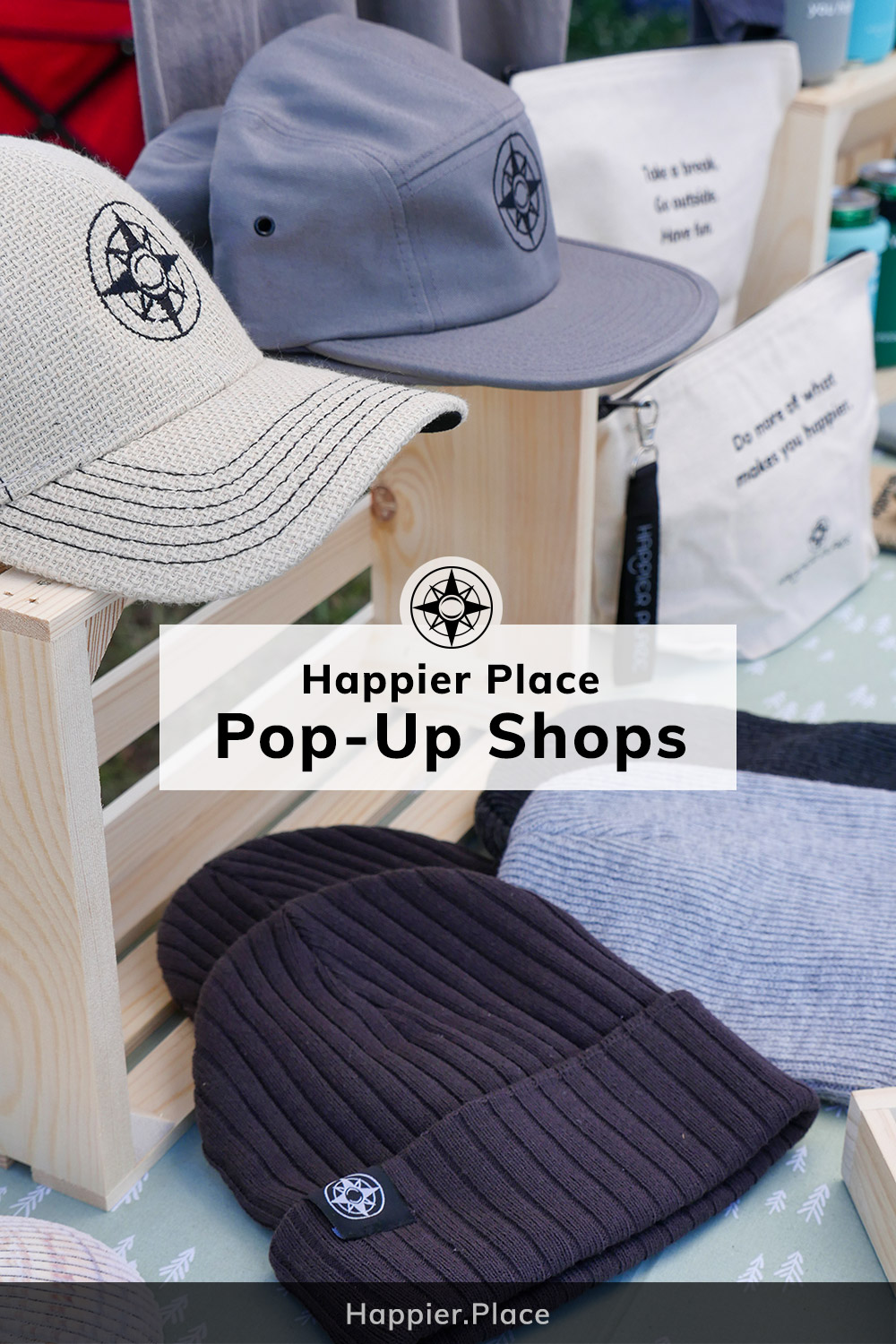 Happier Place Pop-up Shop featuring hats, bags and all the outdoor products to make your happy place better