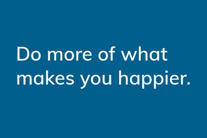 Do more of what makes you happier. - HappierPlace txt205 dark blue greeting card
