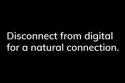 Connect from digital for a natural connection. - HappierPlace txt218 black
