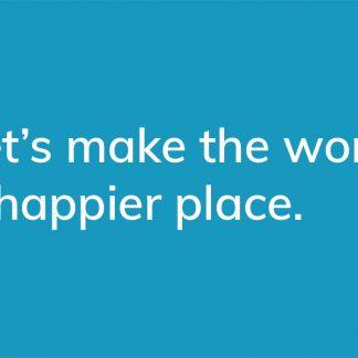 Let's make the world a happier place. - HappierPlace txt219 blue
