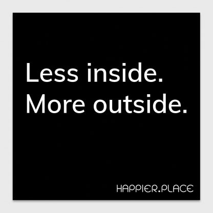 less inside, more outside, black
