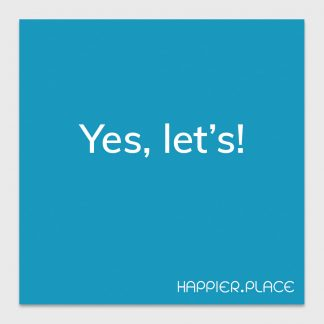 yes, let's - happier place - blue