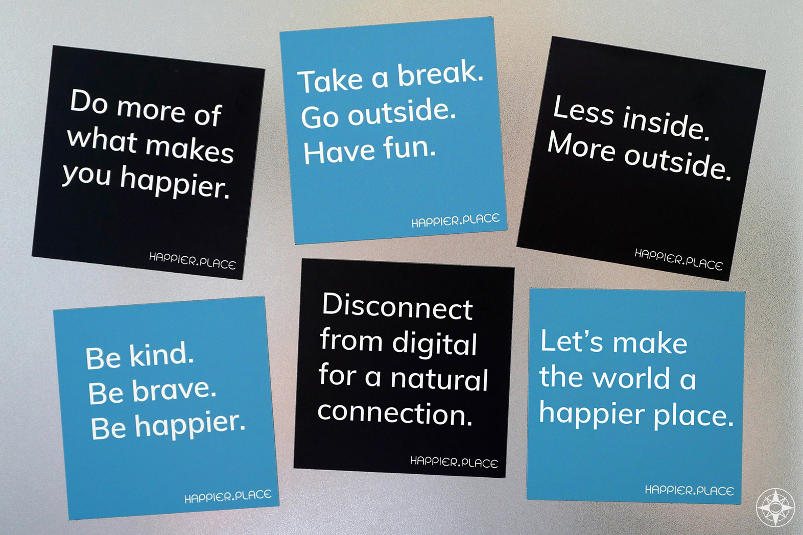 Happier Place Slogan Magnets, Take a break go outside have fun, Let's make the world a happier place, Be brave be kind be happier, Disconnect from digital for a natural connection, Less inside more outside, Do more of what makes you happier, inspiration, motivation