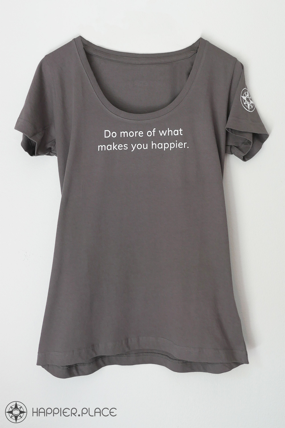 """""""Do More Of What Makes You Happier"""" Scoop Neck Shirt"""