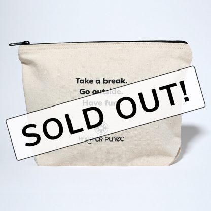 Sold Out, Take A Break Always-Ready Bag, zipper, pouch, natural canvas, inspiration, outdoors - Happier Place